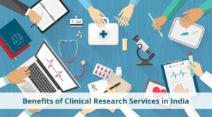 Benefits of Clinical Research Services in India
