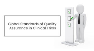 Global Standards of Quality Assurance in Clinical Trials